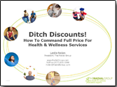 Ditch Discounts! How To Command Full Price For Health & Wellness Services